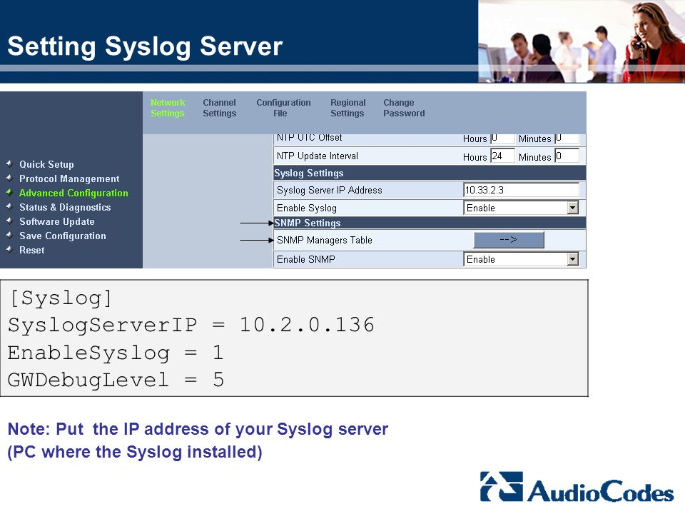 Setting Syslog Server [Syslog] SyslogServerIP = 10.2.0.136